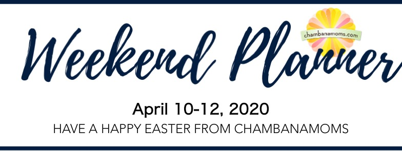 Champaign-Urbana weekend planner Easter weekend 2020