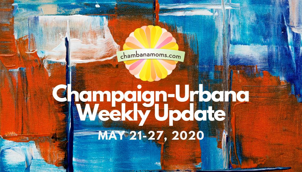Champaign-Urbana Weekly Update Memorial Day weekend