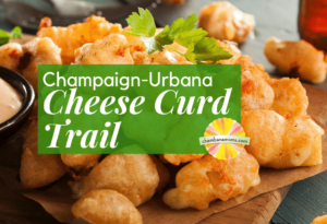 Champaign Urbana Cheese Curd Trail
