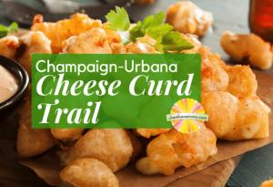 Champaign Urbana Cheese Curd Trail
