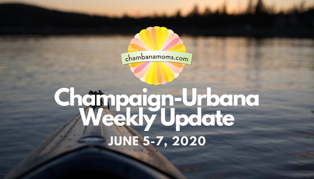 Champaign-Urbana Weekly Update June 5-7