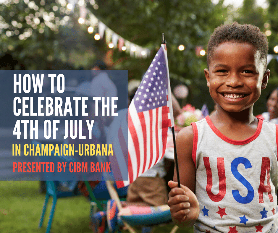 how to celebrate the fourth of july in champaign-urbana 2020