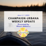 Champaign-Urbana Weekly Update June 5-7