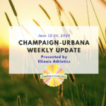 Champaign-Urbana Weekly Update June 12-14