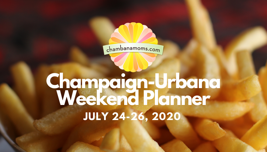 Champaign-Urbana Weekend Planner July 24-26