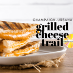 Grilled cheese food trail Champaign-Urbana