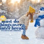 must-do things over winter break