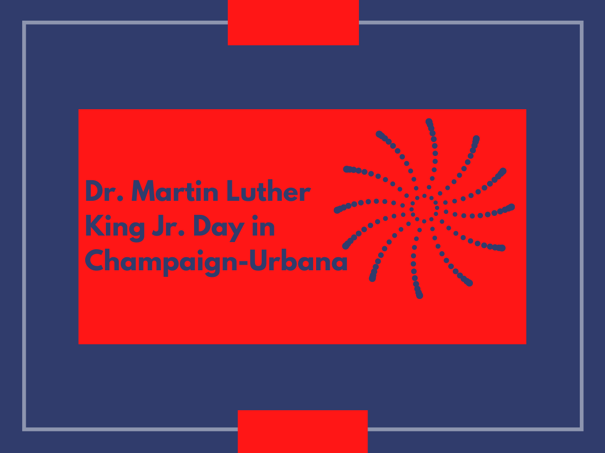 Dr. Martin Luther King Jr. Day in Champaign-Urbana