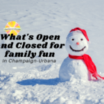Open Closed for Family Fun in Champaign Urbana