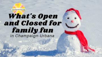Open Closed for Family Fun in Champaign Urbana