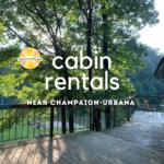 cabin rentals near champaign-urbana