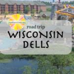 Road Trip to Wisconsin Dells