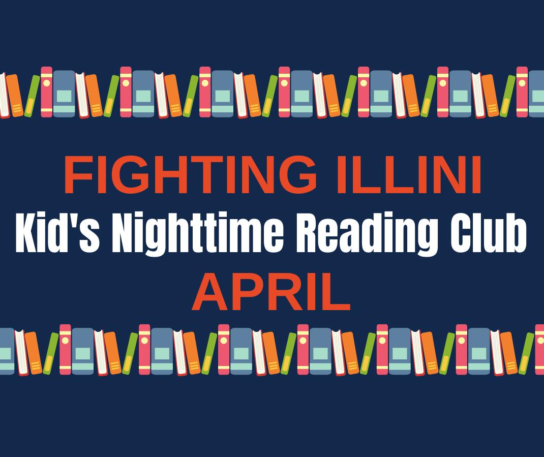Fighting Illini Kids Nighttime Reading Club April