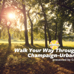 Walk Your Way Through Champaign Urbana