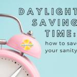 daylight saving time parents sanity