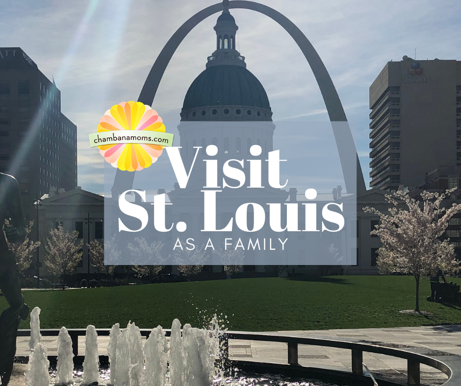 Visiting St. Louis as a Family