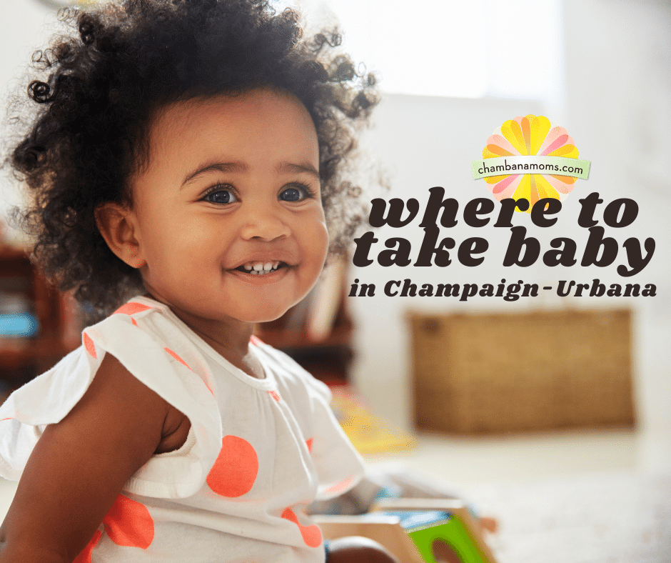 where to take baby in champaign urbana