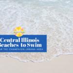 Central Illinois Beaches to Swim Near Champaign-Urbana