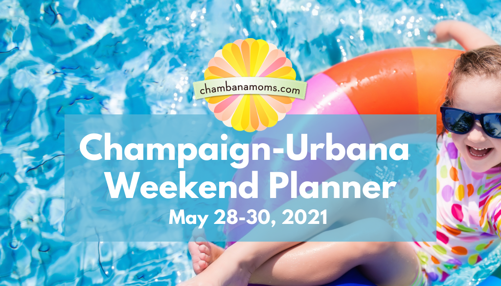 Champaign-Urbana Weekend Planner May 28