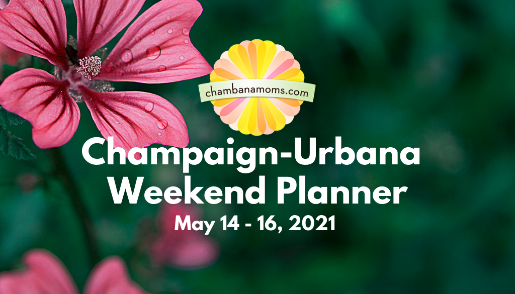 Champaign-Urbana Weekend Planner May 14