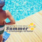 Everything You Want to Know When it Comes to Summer Fun in Champaign-Urbana