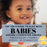 Top Ten Places to Play with Babies Around Champaign-Urbana