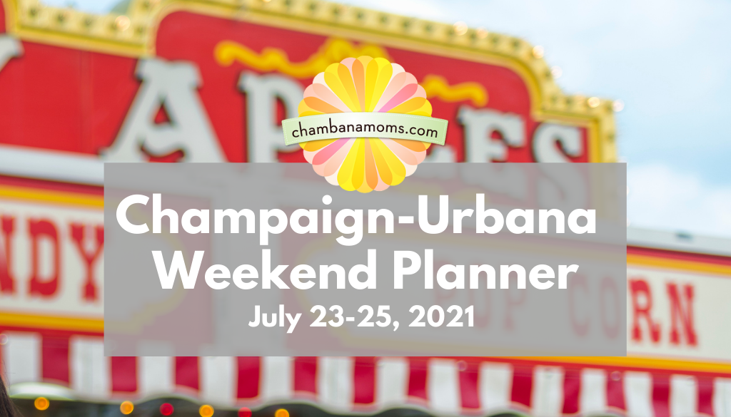 Champaign-Urbana Weekend Planner - Kicking off the County Fair