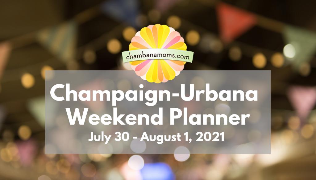 Champaign-Urbana Weekend Planner July 30 Header