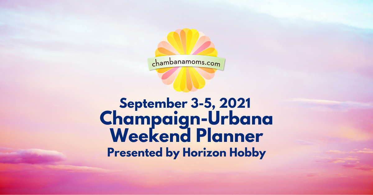 Champaign-Urbana Weekend Planner Labor Day Edition