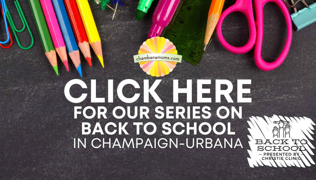 Click here for our back to school series for Champaign-Urbana