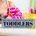 Top Eight Places to Play with Toddlers in Champaign-Urbana