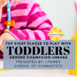 Top 8 Places to Play with Toddlers Around Champaign-Urbana