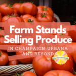 Farm Stands Selling Produce in Champaign-Urbana and Beyond
