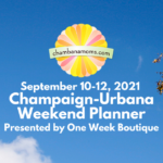 Champaign-Urbana Weekend Planner September 10-12
