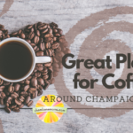 Great Places for Coffee Around Champaign-Urbana