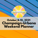 Champaign-Urbana Weekend Planner Homecoming