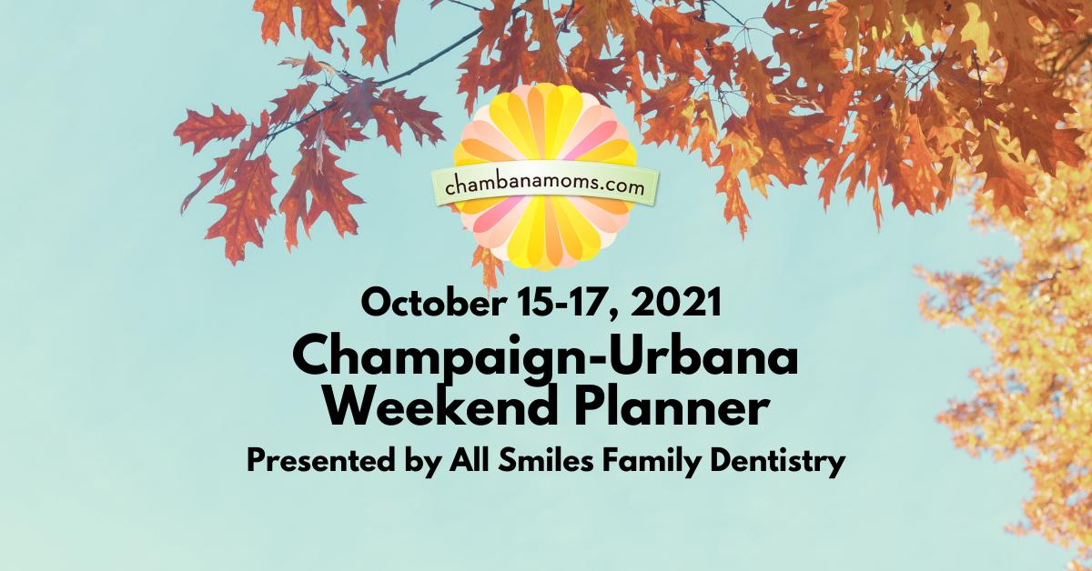 Champaign-Urbana Weekend Planner October 15